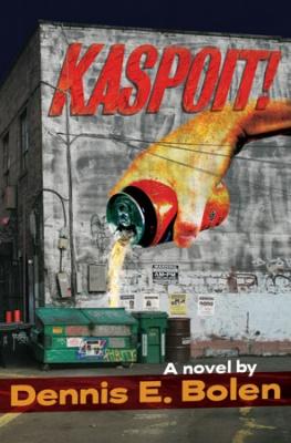 Kaspoit!, 2009. Dennis E. Bolen